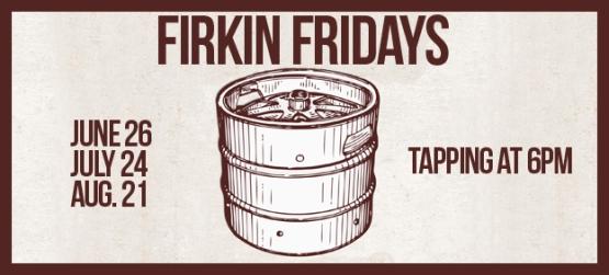 Firkin Fridays
